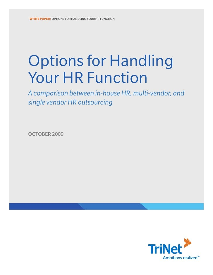 WHITE PAPER: OPTIONS FOR HANDLING YOUR HR FUNCTION     Options for Handling Your HR Function A comparison between in-house...
