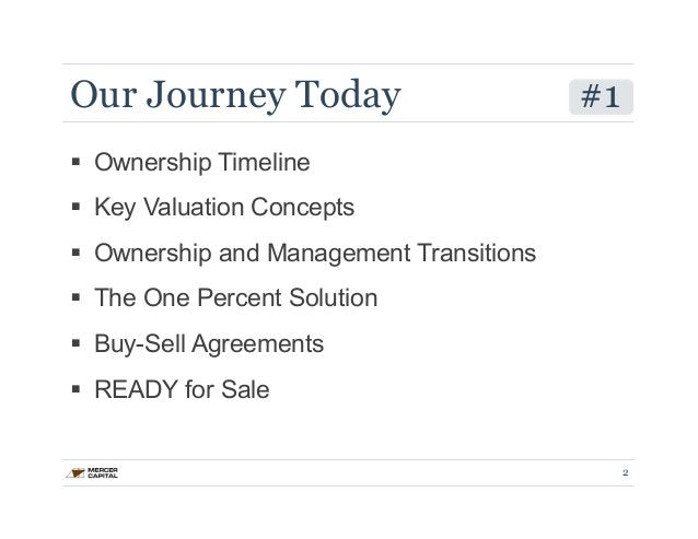 Our Journey Today #1  § Ownership Timeline  § Key Valuation Concepts  § Ownership and Management Transitions  § The On...