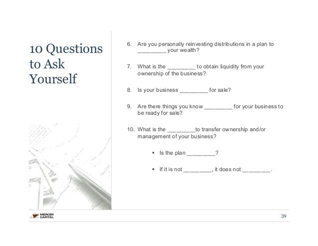10 Questions  to Ask  Yourself  6. Are you personally reinvesting distributions in a plan to  _________ your wealth?  7. W...