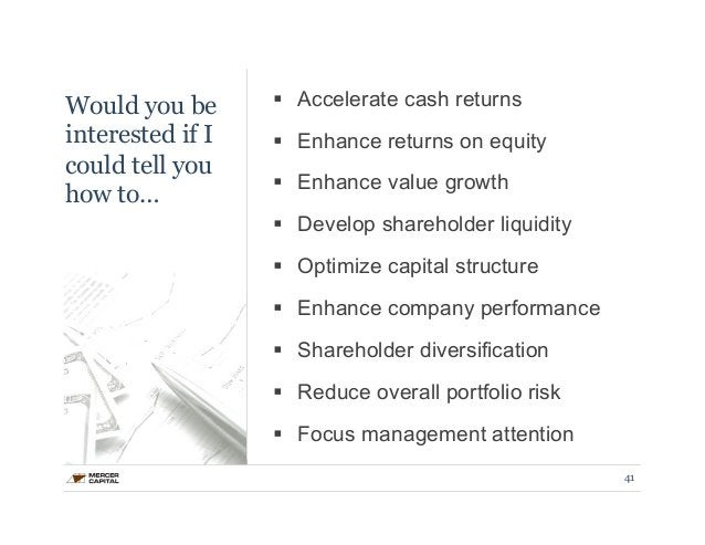 Would you be  interested if I  could tell you  how to…  § Accelerate cash returns  § Enhance returns on equity  § Enhan...