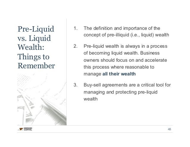 Pre-Liquid  vs. Liquid  Wealth:  Things to  Remember  1. The definition and importance of the  concept of pre-illiquid (i....