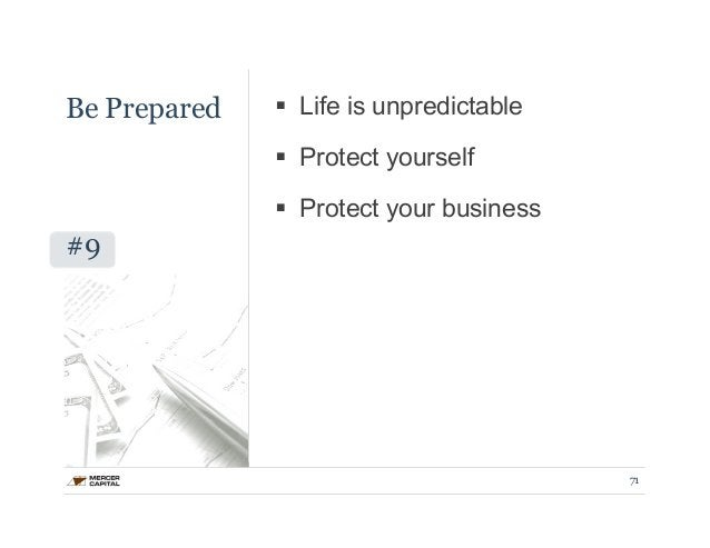 Be Prepared  #9  § Life is unpredictable  § Protect yourself  § Protect your business  71