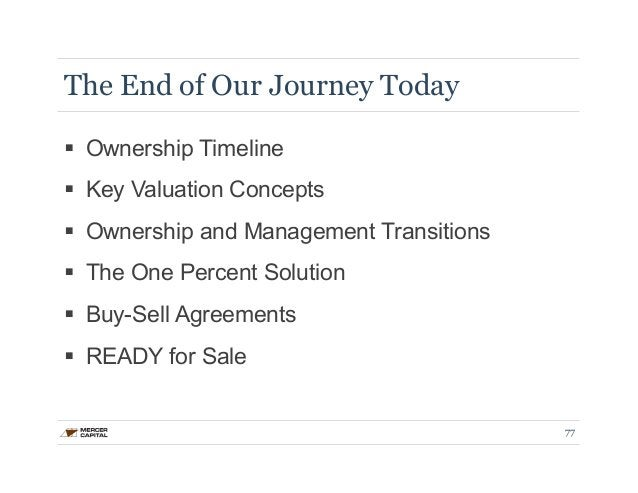 The End of Our Journey Today  § Ownership Timeline  § Key Valuation Concepts  § Ownership and Management Transitions  §...