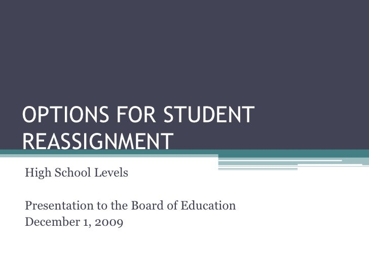 OPTIONS FOR STUDENT REASSIGNMENT<br />High School Levels<br />Presentation to the Board of Education <br />December 1, 200...
