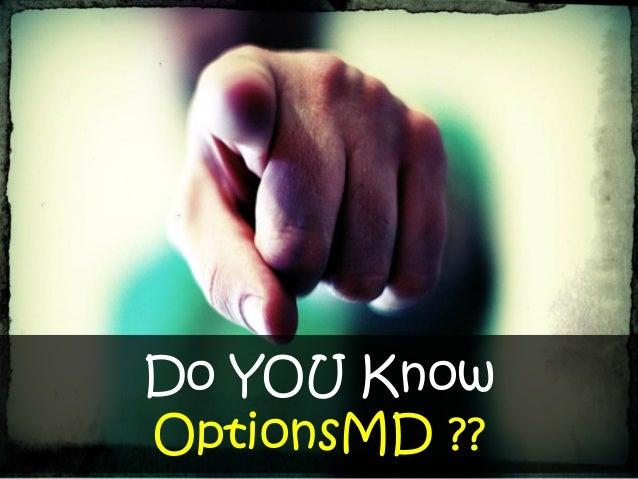 Do YOU KnowOptionsMD ??
