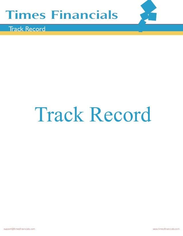 Track Record Track Record support@timesfinancials.com www.timesfinancials.com