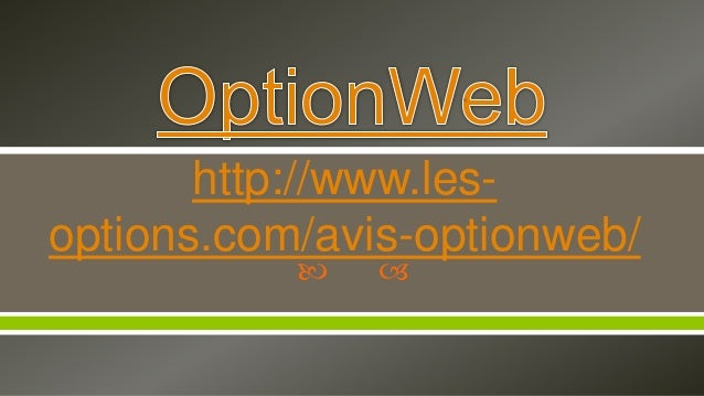  http://www.les-options.com/avis-optionweb/