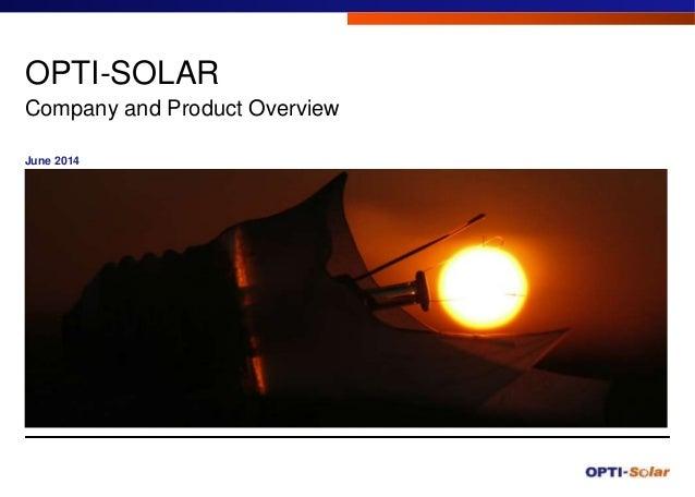 OPTI-SOLAR Company and Product Overview June 2014 Titre de la présentation1