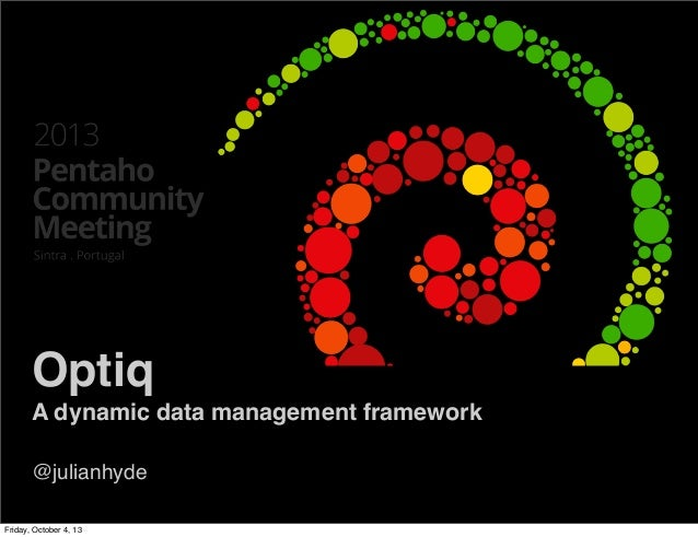 Optiq A dynamic data management framework @julianhyde Friday, October 4, 13
