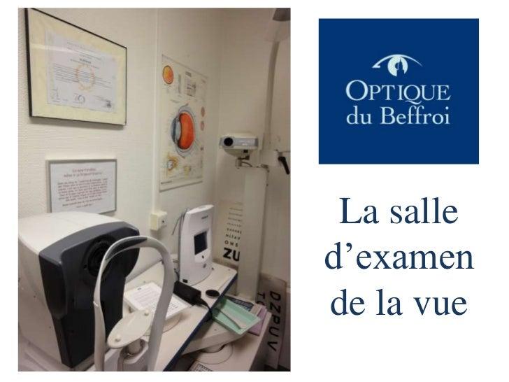 optique du beffroi la salle d examen de vue