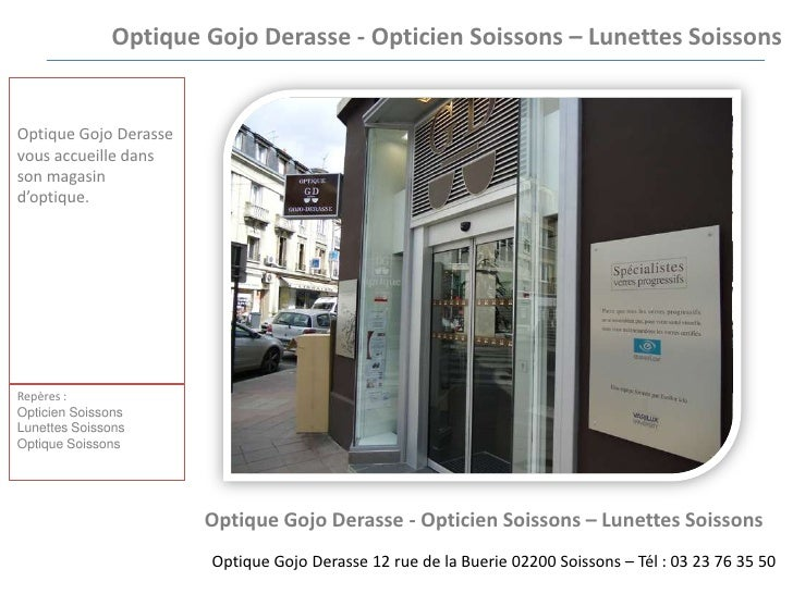 Optique GojoDerasse - Opticien Soissons – Lunettes Soissons <br />Optique GojoDerassevous accueille dans son magasin d'opt...
