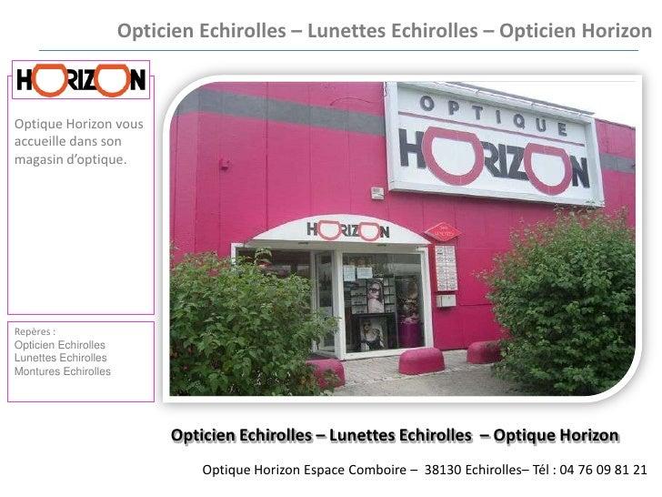 Opticien Echirolles – Lunettes Echirolles – Opticien Horizon <br />Optique Horizon vous accueille dans son magasin d'optiq...