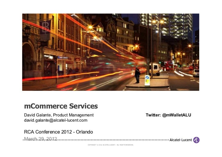 mCommerce ServicesDavid Galante, Product Management                                                     Twitter: @mWalletA...