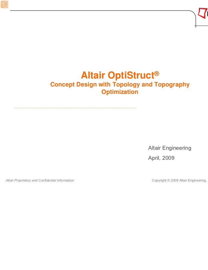 Altair OptiStruct®                              Concept Design with Topology and Topography                               ...