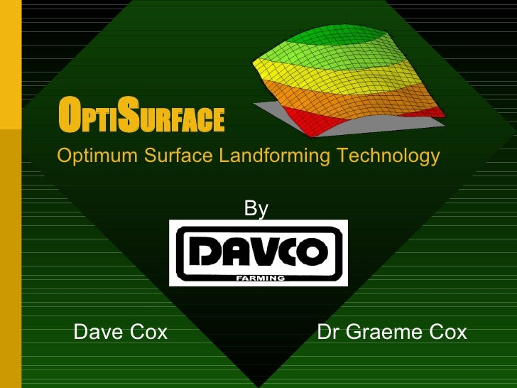 Optimum Surface Landforming Technology Dr  Graeme Cox Dave Cox O PTI S URFACE   By