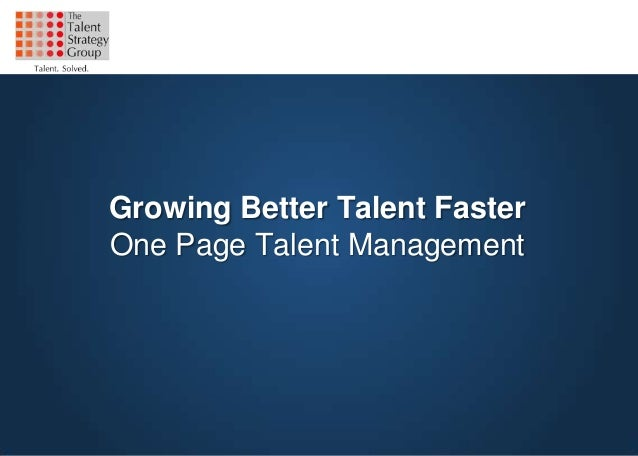 Growing Better Talent FasterOne Page Talent Management