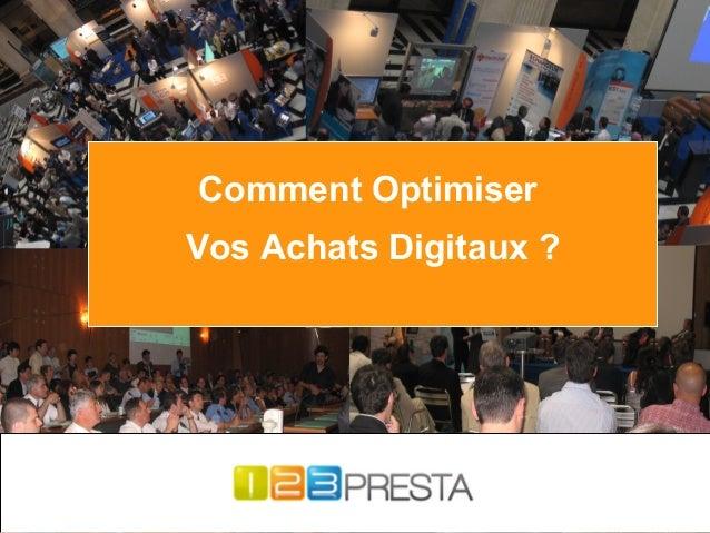 Comment Optimiser Vos Achats Digitaux?  123PRESTA.COM : 3 à 5 devis gratuits pour vos projets IT - www.123PRESTA.COM