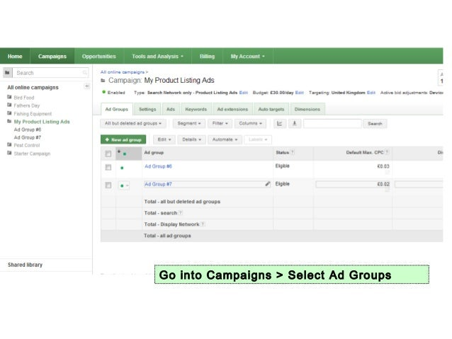 Go into Campaigns > Select Ad Groups