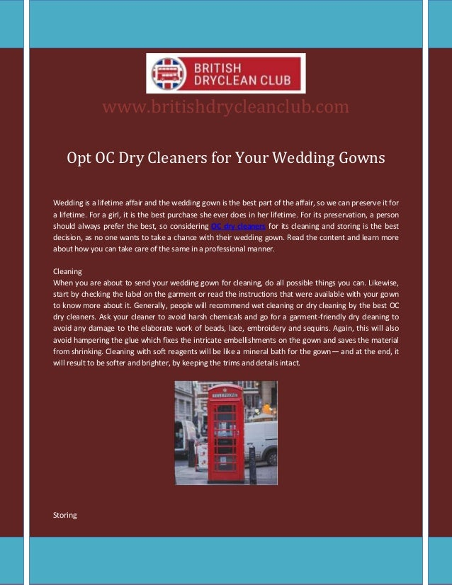 www.britishdrycleanclub.com Opt OC Dry Cleaners for Your Wedding Gowns Wedding is a lifetime affair and the wedding gown i...