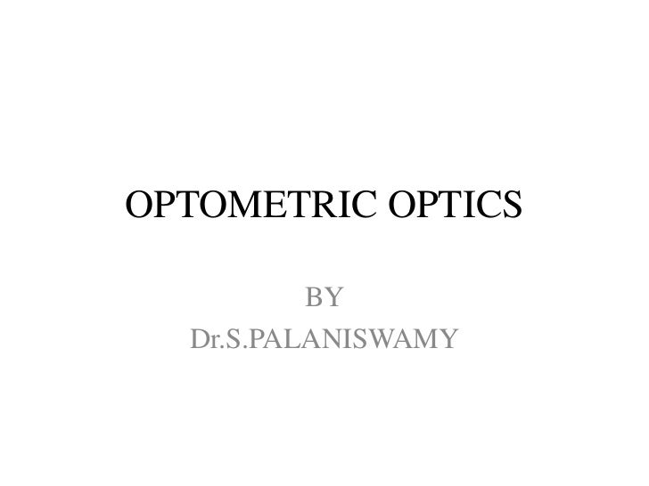 OPTOMETRIC OPTICS          BY  Dr.S.PALANISWAMY