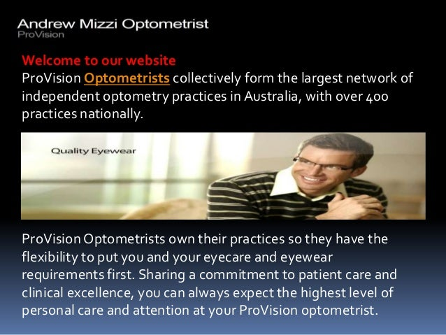 Welcome to our websiteProVision Optometrists collectively form the largest network ofindependent optometry practices in Au...