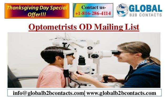 Optometrists OD Mailing List Contact us- +1-816-286-4114 info@globalb2bcontacts.com| www.globalb2bcontacts.com Thanksgivin...