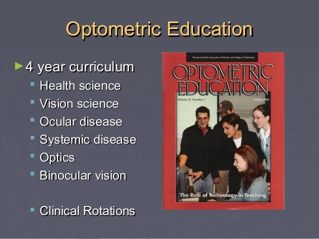 Licensure ► Doctor of Optometry degree ► Pass National Board Examinations in  Optometry ► Individual State Requirements