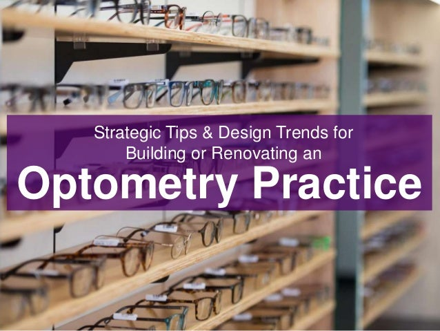 Optometry Practice Strategic Tips & Design Trends for Building or Renovating an