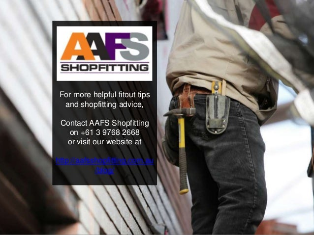 For more helpful fitout tips and shopfitting advice, Contact AAFS Shopfitting on +61 3 9768 2668 or visit our website at h...