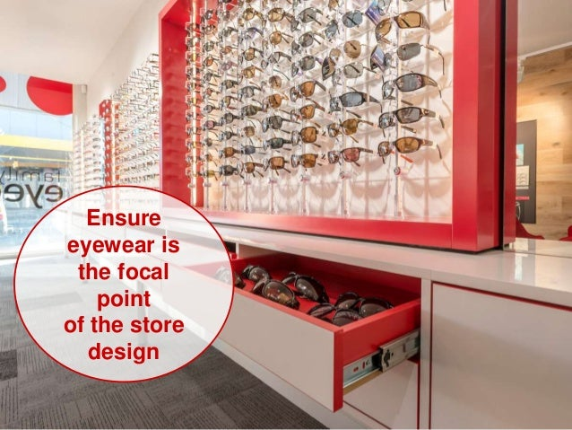 Ensure eyewear is the focal point of the store design