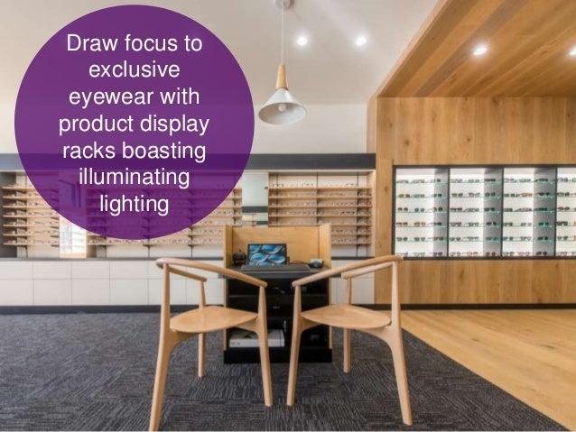 Draw focus to exclusive eyewear with product display racks boasting illuminating lighting