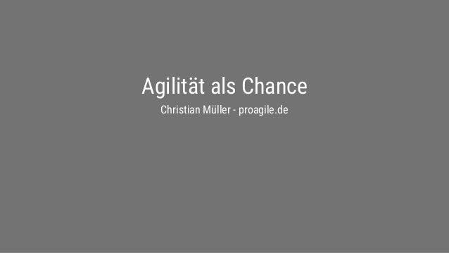 proagile.de Agilität als Chance Christian Müller - proagile.de