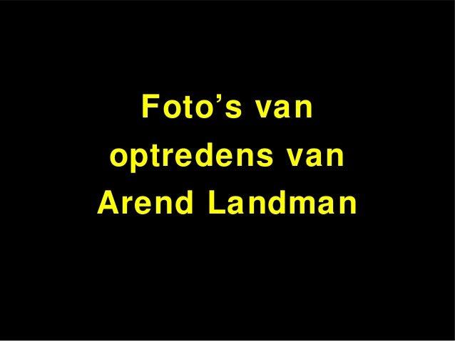Foto's van Arend Landman optredens van