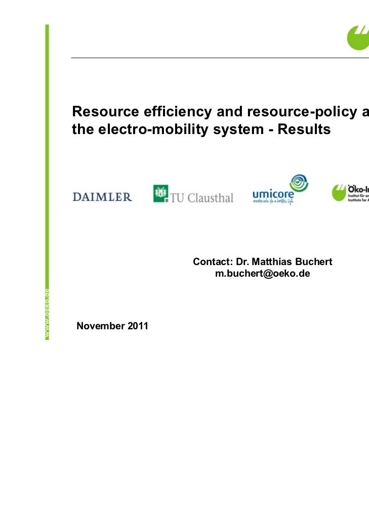 Resource efficiency and resource-policy aspects ofthe electro-mobility system - Results                Contact: Dr. Matthi...
