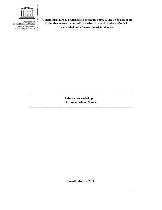 Consultoría para la realización del estudio sobre la situación actual en Colombia acerca de las políticas educativas sobre...