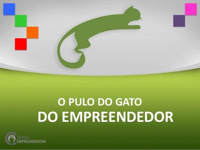 O PULO DO GATODO EMPREENDEDOR
