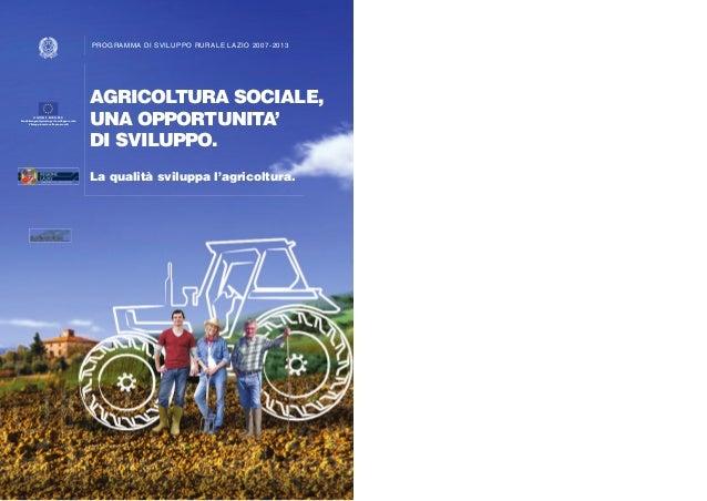 PROGRAMMA DI SVILUPPO RURALE LAZIO 2007-2013  UNIONE EUROPEA Fondo Europeo Agricolo per lo sviluppo rurale. L'Europa inves...