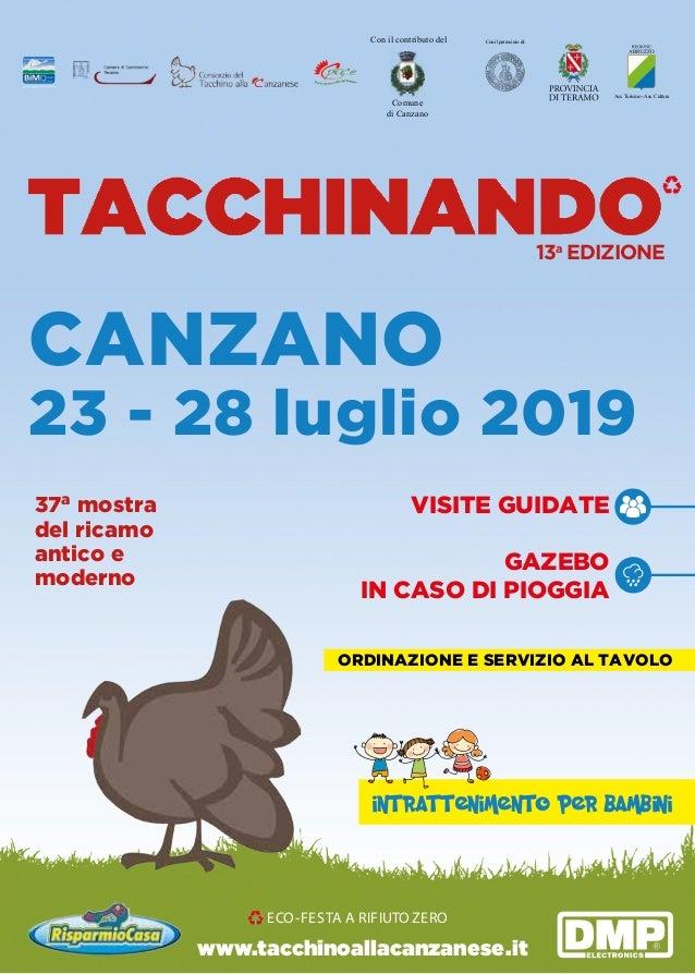 1 www.tacchinoallacanzanese.it VISITE GUIDATE GAZEBO IN CASO DI PIOGGIA Con il patrocinio di: Ass. Turismo - Ass. Cultura ...