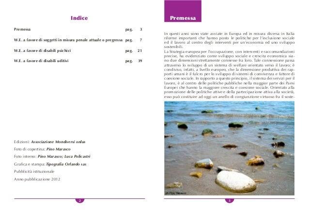 4 5 gno allo sviluppo economico e quello sociale. Anche la Calabria si muove in questa prospettiva: il Piano Regionale deg...