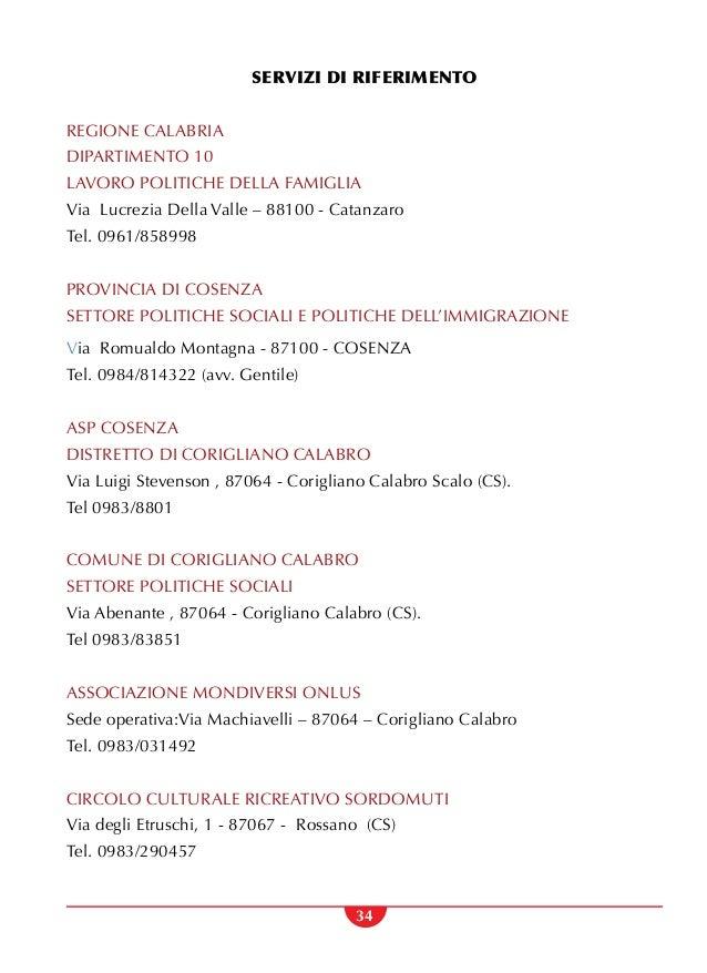 34 SERVIZI DI RIFERIMENTO REGIONE CALABRIA DIPARTIMENTO 10 LAVORO POLITICHE DELLA FAMIGLIA Via Lucrezia Della Valle – 8810...