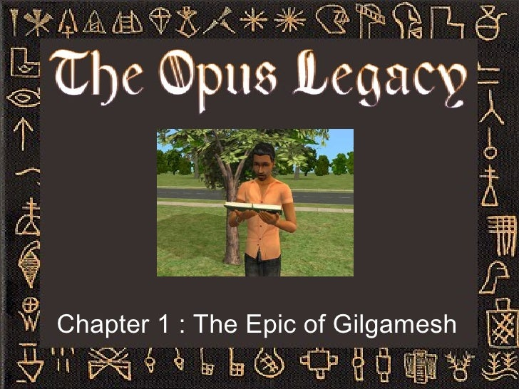 Chapter 1 : The Epic of Gilgamesh