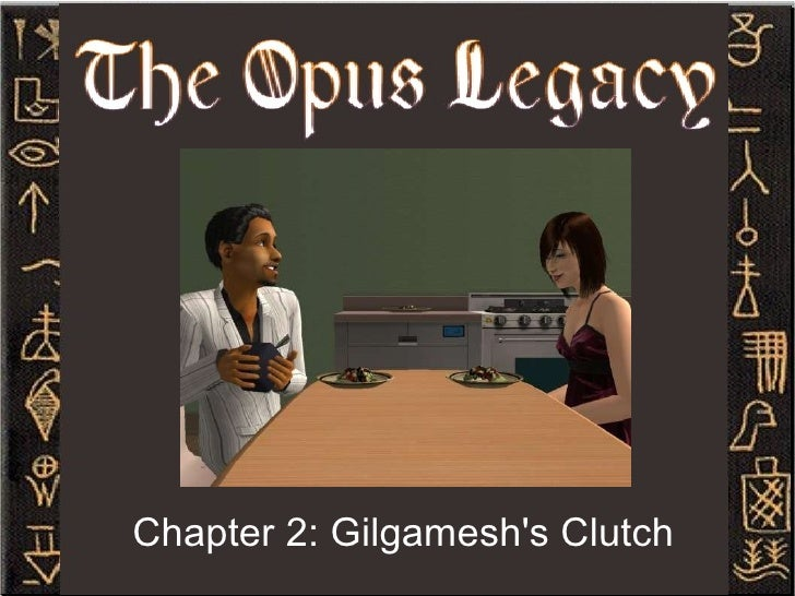 Chapter 2: Gilgamesh's Clutch