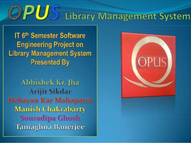 Presentation Contents1. Basic Identity of a typical LibraryManagement System2. Brief Introduction to the OPUSobjectives.3....