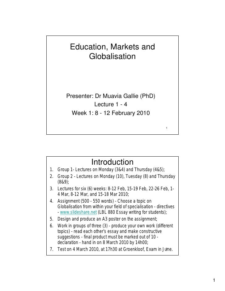 Education, Markets and                Globalisation             Presenter: Dr Muavia Gallie (PhD)                     Lect...