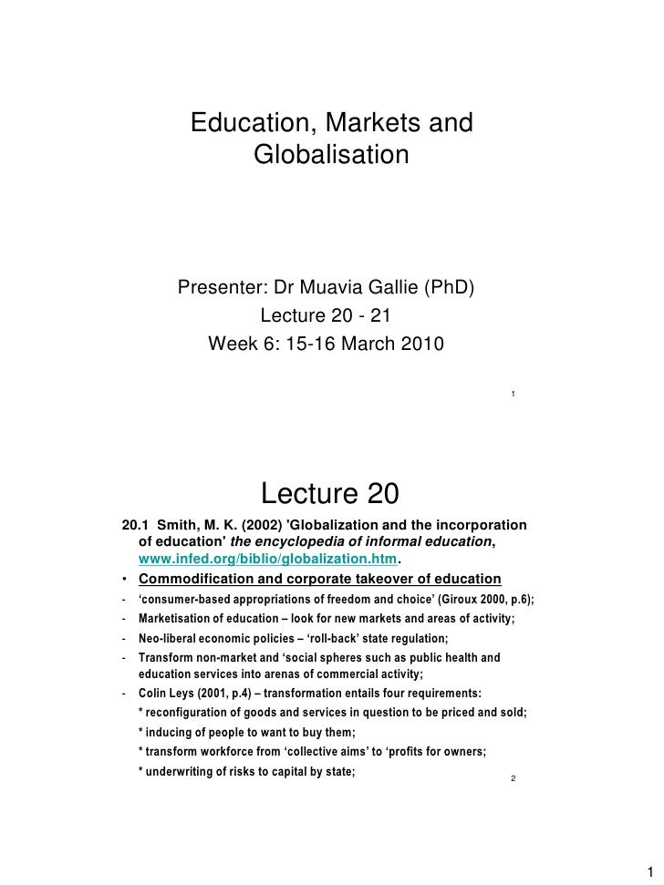 Education, Markets and                 Globalisation              Presenter: Dr Muavia Gallie (PhD)                    Lec...