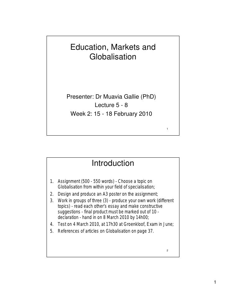 Education, Markets and               Globalisation            Presenter: Dr Muavia Gallie (PhD)                    Lecture...