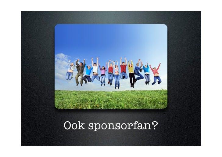 Ook sponsorfan?