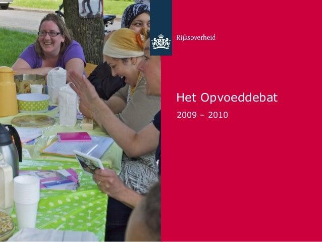 Het Opvoeddebat 2009 – 2010