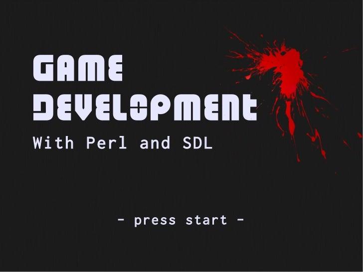 GameDevelopmentWith Perl and SDL       - press start -