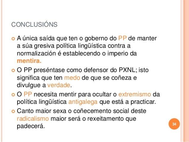 CONCLUSIÓNS  A única saída que ten o goberno do PP de manter a súa gresiva política lingüística contra a normalización é ...